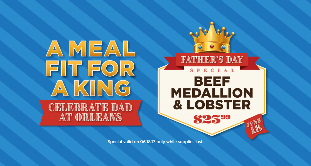A Meal Fit For A King - Celebrate Dad at Orleans Seafood Kitchen - Beef Medallion and Lobster $23.99