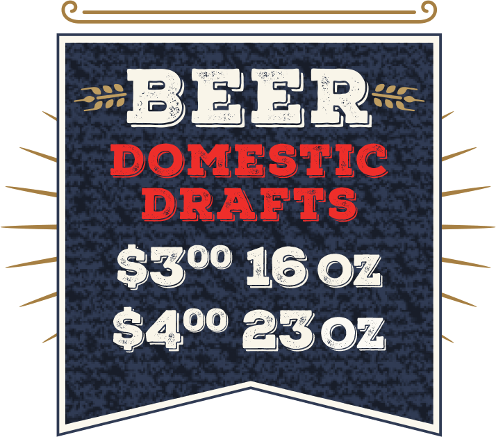 Beer - Domestic Drafts - $3 16 oz. - $4 23oz