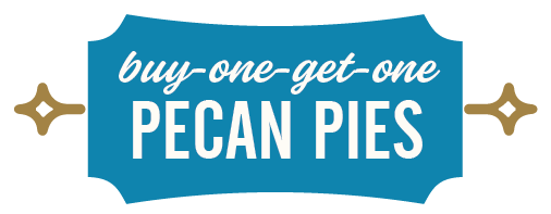 Buy one - Get One Pecan Pies